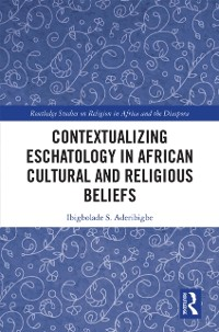 Contextualizing Eschatology in African Cultural and Religious Beliefs